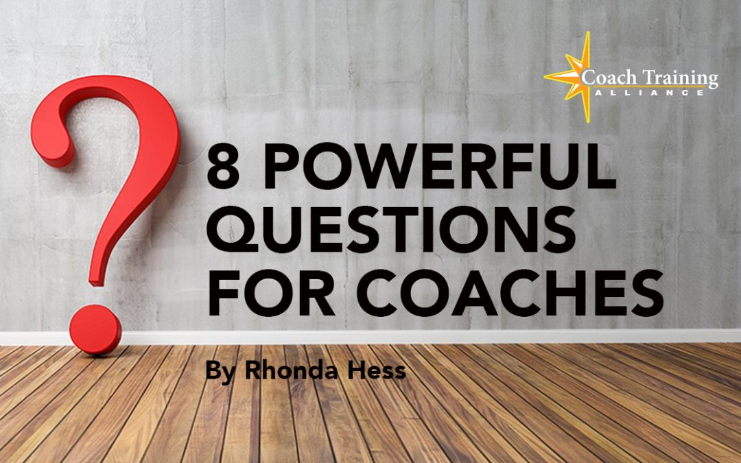 8 Powerful Coaching Questions to Ask Any Client Anytime